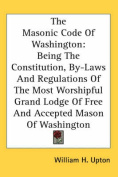 The Masonic Code of Washington