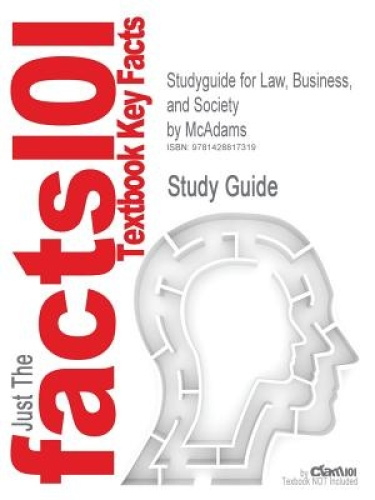 Studyguide for Law, Business, and Society by McAdams, ISBN 9780072975406 (Cram10
