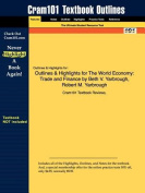 Outlines & Highlights for the World Economy  : Trade and Finance by Beth V. Yarbrough, Robert M. Yarbrough
