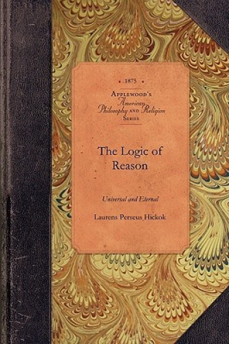 Logic of Reason, Universal and Eternal (American Philosophy and Religion) by Lau