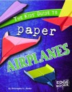 Kids' Guide to Paper Airplanes