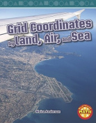 Grid Coordinates by Land, Air, and Sea (Real World Math