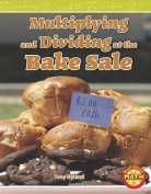 Multiplying and Dividing at the Bake Sale (Real World Math