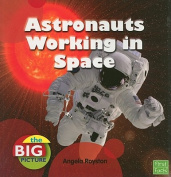 Astronauts Working in Space (First Facts