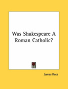 Was Shakespeare a Roman Catholic?
