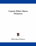 Captain Walter Mason Dickinson