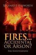 Fires...Accidental or Arson?