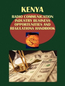 Kenya Radio Communication Industry Business Opportunities and Regulations Handbook