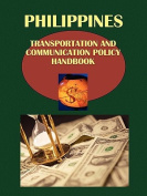 Philippines Transportation and Communication Policy Handbook Volume 1 Policy, Strategy, Regulations