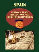 Spain Customs, Trade Regulations and Procedure Handbook