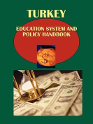 Turkey Education System and Policy Handbook Volume 1 Strategic Information and Regulations