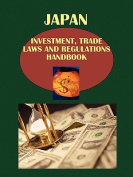 Japan Investment, Trade Laws and Regulations Handbook