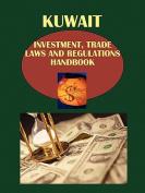 Kuwait Investment, Trade Laws and Regulations Handbook Volume 1 Strategic Information and Basic Regulations