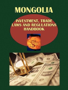 Mongolia Investment, Trade Laws and Regulations Handbook