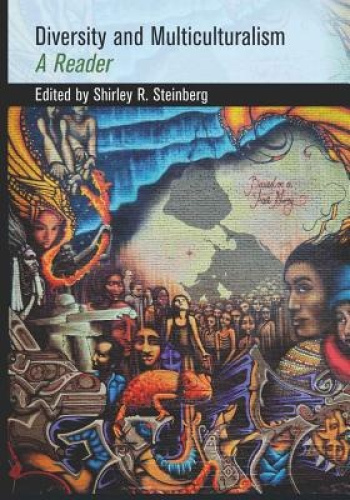 Diversity and Multiculturalism: A Reader by Shirley R. Steinberg.
