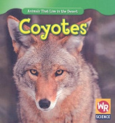 Coyotes (Animals That Live in the Desert