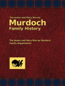 The James and Mary Murray Murdoch Family History