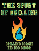 The Sport of Grilling