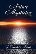 Nature Mysticism: A Guide