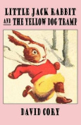 Little Jack Rabbit and the Yellow Dog Tramp