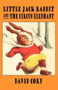 Little Jack Rabbit and the Circus Elephant