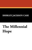 The Millennial Hope
