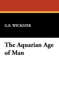 The Aquarian Age of Man
