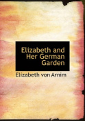 Elizabeth and Her German Garden [Large Print]