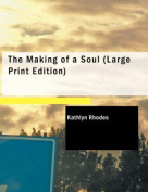 The Making of a Soul