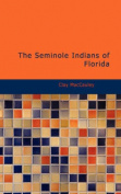 The Seminole Indians of Florida