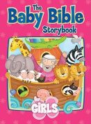 The Baby Bible Storybook for Girls (Baby Bible Board Books) [Board book]