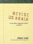 Revise Us Again