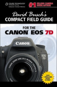 David Busch's Compact Guide For The Canon Eos 7D
