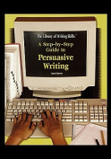 A Step-By-Step Guide to Persuasive Writing