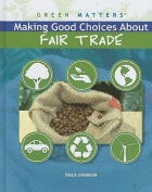 Making Good Choices about Fair Trade (Green Matters