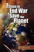 7 Steps to End War & Save the Planet