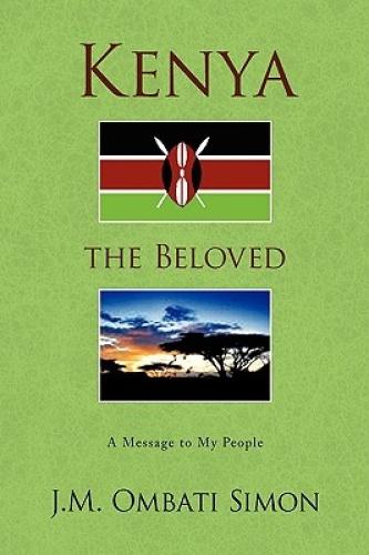 Kenya the Beloved by J.M. Ombati Simon.