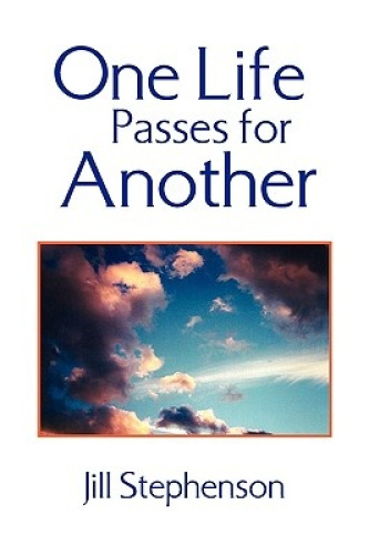 One Life Passes for Another by Jill Stephenson.
