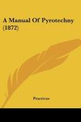 A Manual of Pyrotechny (1872)