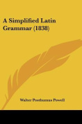 A Simplified Latin Grammar