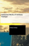 Collected Works of Anthony Trollope