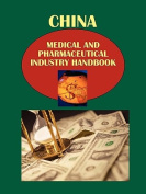 China Medical and Pharmaceutical Industry Handbook Volume.1 Strategic Information and Regulations
