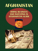 Doing Business and Investing in Afghanistan Guide
