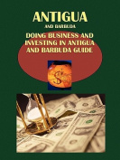 Doing Business and Investing in Antigua and Barbuda Guide