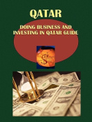 Doing Business and Investing in Qatar Guide