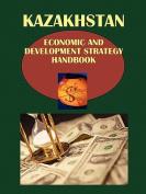 Kazakhstan Economic & Development Strategy Handbook