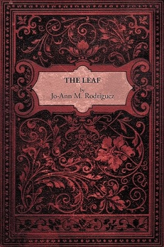 The Leaf by Jo-Ann M. Rodriguez.