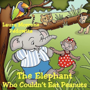The Elephant Who Couldn't Eat Peanuts