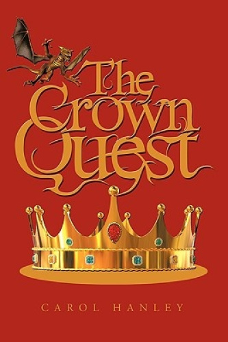 The Crown Quest by Carol Hanley.
