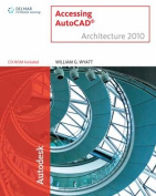 Accessing AutoCAD Architecture 2010 [With CDROM]